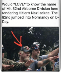 🤔🤔🤔🤔: Would *LOVE* to know the name  of Mr. 82nd Airborne Division here  rendering Hitler's Nazi salute. The  82nd jumped into Normandy on D-  Day 🤔🤔🤔🤔