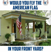 Memes, American, and American Flag: WOULD VOU FLY THE  AMERICAN FLAG  1414  @american asf  IN YOUR FRONT VARD Time to separate the men from the commies.