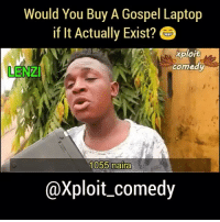 These guys will not kill us 😂😂😂 gospel system😂😂😂 . . Via: @xploit_comedy gospelsunday funny jokes viral: Would You Buy A Gospel Laptop  if It Actually Exist?  xploit  comedy  LENZI  1055 naira  @Xploit comedy These guys will not kill us 😂😂😂 gospel system😂😂😂 . . Via: @xploit_comedy gospelsunday funny jokes viral