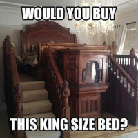Love, Memes, and 🤖: WOULD YOU BUY  DULD YOUBUY  THIS KING SIZE BED? ITS ALL LOVE