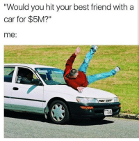 """I'll pay for his medical bills don't fret 😂💙 - Daily memes 🕶️ Cool Gaming Shop- @gaming.accessories Clan- @RiZe_Above.All - Tags (Ignore) 🚫 GamingPosts Meme MemesDaily CallOfDuty InfiniteWarfare MemesAreMee Gaming PC Hilarious Xbox Playstation Ps4 OMG Crazy CSGO 420 Lit Gamer Battlefield1 GTA GTA5 InfiniteWarfare Exposed Memes GamingMemes YouTube Relatable Like4like Joke Cringe: """"Would you hit your best friend with a  car for $5M?  me I'll pay for his medical bills don't fret 😂💙 - Daily memes 🕶️ Cool Gaming Shop- @gaming.accessories Clan- @RiZe_Above.All - Tags (Ignore) 🚫 GamingPosts Meme MemesDaily CallOfDuty InfiniteWarfare MemesAreMee Gaming PC Hilarious Xbox Playstation Ps4 OMG Crazy CSGO 420 Lit Gamer Battlefield1 GTA GTA5 InfiniteWarfare Exposed Memes GamingMemes YouTube Relatable Like4like Joke Cringe"""