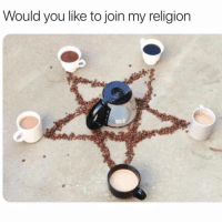 Coffee, Girl Memes, and Religion: Would you like to join my religion All hail iced coffee