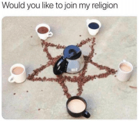 Low Key, Religion, and Trendy: Would you like to join my religion Low key want to start a religion