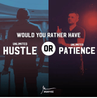 Memes, Would You Rather, and Patience: WOULD YOU RATHER HAVE  UNLIMITED  UNLIMITED  HUSTLE R PATIENCE  @GARYVEE Today's BigQ ... talk to me entrepreneurship mindset