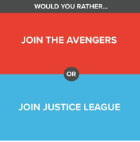 Memes, Would You Rather, and Justice League: WOULD YOU RATHER...  JOIN THE AVENGERS  OR  JOIN JUSTICE LEAGUE Let's hear it Looters! Would you rather... COMMENT below and tag a friend to see what they would choose! Learn more about this February's Loot Crate, BUILD by clicking the link in our bio section :)