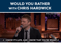 """<h2><b>CHRIS HARDWICK WANTS TO PLAY """"WOULD YOU RATHER"""" WITH YOU!</b></h2><p>Chris is here and ready to answer your fantasy/sci-fi<b><a href=""""https://www.youtube.com/watch?v=uIJGnpGmP5U"""" target=""""_blank"""">""""Would You Rather?""""</a></b> scenarios!</p><p>Send us your best """"Would You Rather?"""" questions by <b>replying below</b> OR by submitting to our <b><a href=""""http://fallontonight.tumblr.com/ask"""" target=""""_blank"""">Tumblr Ask Box</a>!</b></p><h2><b>Do you have a fantasy/sci-fi """"Would You Rather"""" for Chris Hardwick?</b></h2>: WOULD YOU RATHER  WITH CHRIS HARDWICK   #FALLONT NIGHT  IKNOW IT'S LATE, AND I KNOW THAT YOU'RE WEARY <h2><b>CHRIS HARDWICK WANTS TO PLAY """"WOULD YOU RATHER"""" WITH YOU!</b></h2><p>Chris is here and ready to answer your fantasy/sci-fi<b><a href=""""https://www.youtube.com/watch?v=uIJGnpGmP5U"""" target=""""_blank"""">""""Would You Rather?""""</a></b> scenarios!</p><p>Send us your best """"Would You Rather?"""" questions by <b>replying below</b> OR by submitting to our <b><a href=""""http://fallontonight.tumblr.com/ask"""" target=""""_blank"""">Tumblr Ask Box</a>!</b></p><h2><b>Do you have a fantasy/sci-fi """"Would You Rather"""" for Chris Hardwick?</b></h2>"""
