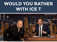 """<h2><b>Wanna play """"WOULD YOU RATHER"""" with Ice T?</b></h2><p>Ice T is ready to answer your best """"Would You Rather?"""" scenarios!</p><p>Send us your best/funniest/weirdest questions by replying below or by submitting to our <b><a href=""""http://fallontonight.tumblr.com/ask"""" target=""""_blank"""">Tumblr Ask Box</a></b>! </p><h2><b>What's your best """"Would You Rather"""" question?</b></h2>: WOULD YOU RATHER  WITH ICE T   #FALLO TONIGHT <h2><b>Wanna play """"WOULD YOU RATHER"""" with Ice T?</b></h2><p>Ice T is ready to answer your best """"Would You Rather?"""" scenarios!</p><p>Send us your best/funniest/weirdest questions by replying below or by submitting to our <b><a href=""""http://fallontonight.tumblr.com/ask"""" target=""""_blank"""">Tumblr Ask Box</a></b>! </p><h2><b>What's your best """"Would You Rather"""" question?</b></h2>"""
