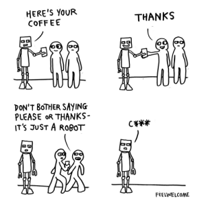 Would you say please and thanks to a robot? [OC]: Would you say please and thanks to a robot? [OC]