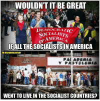 Wouldn't it be great!: WOULDN'T IT BE GREAT  AMERIC  FALL THE SOCIALISTSINAMERICA  FBIVISFORVOLUNTARY  PAI ABERAA  CARAC  WENT TO LIVE IN THE SOCIALIST COUNTRIES Wouldn't it be great!