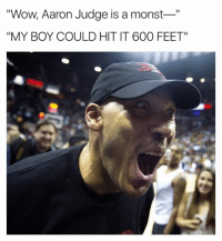 """Lavar Ball be like...: Wow, Aaron Judge is a monst-""""  """"MY BOY COULD HIT IT 600 FEET"""" Lavar Ball be like..."""