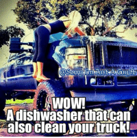 Memes, 🤖, and Trucking: WOW!  dishwasher that can  also clean your truck! Sorry I'm just a guy (y) -SB
