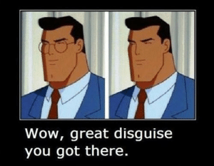 Awesome cartoon logic memes funny cartoon logic superman | Slap ...: Wow, great disguise  you got there. Awesome cartoon logic memes funny cartoon logic superman | Slap ...
