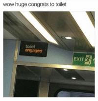 Meanwhile I can't even get a text back: wow huge congrats to toilet  toilet  engaged  EXIT Meanwhile I can't even get a text back
