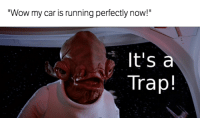 """Cars, Run, and Trap: """"Wow my car is running perfectly now!""""  It's a  Trap! It can't be trusted... Car Throttle"""