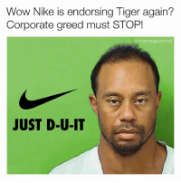 Boycott Nike 😤😤😤 - - - - - tiger tigerwoods pga golf nike dui drunk memorialday weekend hungover hangover memorialdayweekend branding justdoit memegourmet: Wow Nike is endorsing Tiger again?  Corporate greed must STOP!  @meme gourmet  JUST D-U-IT Boycott Nike 😤😤😤 - - - - - tiger tigerwoods pga golf nike dui drunk memorialday weekend hungover hangover memorialdayweekend branding justdoit memegourmet