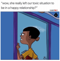 "Lol, Memes, and Wow: ""wow, she really left our toxic situation to  be in a happy relationship?""  IG @QFT0 Hell to da yeah 😂😂🤣😭 I had to join in on the fun lol"