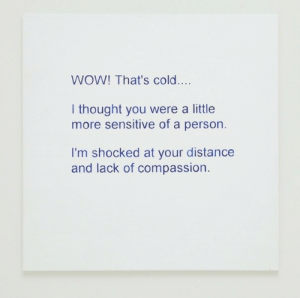 vvaterblogged:Allison Wade - Break-up Texts; 2013-2014: WOW! That's cold  I thought you were a little  more sensitive of a person  I'm shocked at your distance  and lack of compassion. vvaterblogged:Allison Wade - Break-up Texts; 2013-2014