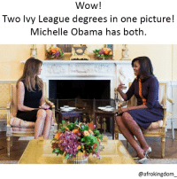 I'm dying😂 afrokingdom melanin blackbeauty blackisbeautiful africanamerican melaninonfleek melaninpoppin black blackandproud blackpride blackpower unapologeticallyblack blackisbeautiful blackexcellence blackdontcrack: Wow!  Two lvy League degrees in one picture!  Michelle Obama has both  @afrokingdom I'm dying😂 afrokingdom melanin blackbeauty blackisbeautiful africanamerican melaninonfleek melaninpoppin black blackandproud blackpride blackpower unapologeticallyblack blackisbeautiful blackexcellence blackdontcrack