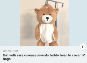 Making the hospital a little more homey(:: WPTV.COM  Girl with rare disease invents teddy bear to cover IV  bags Making the hospital a little more homey(:
