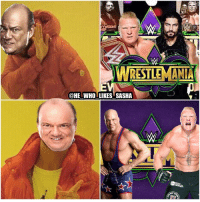 Memes, Wrestling, and World Wrestling Entertainment: WRESTLEMANIA  @HE WHOLLIKES SASHA I'd rather see Kurt Angle vs Brock Lesnar one last time at Wrestlemania 34 than reigns vs Lesnar again even though I liked the first Lesnar reigns match a lot. Since Kurt is now the raw gm they could tease friction between him and Brock while Brock is the champ. Brock could eventually lose the title and out of frustration he could take it out on Kurt which could launch the build to the match. They are pretty much each other's greatest rival so seeing them square off one more time on the grandest stage of them all would be fitting I'd say. wwe wwememe wwememes brocklesnar f5 paulheyman suplexcity kurtangle paulheymanguy cmpunk wrestlemania romanreigns romanempire wrestler wrestling prowrestling professionalwrestling worldwrestlingentertainment ruthlessagression wweuniverse wwenetwork wwesuperstars raw wweraw mondaynightraw smackdown smackdownlive nxt wwenxt attitudeera
