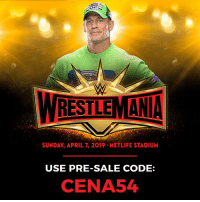 #WrestleMania ticket pre-sale starts this Wednesday.  Use code: CENA54  http://bit.ly/2Fv4NaX: WRESTLEMANIA  SUNDAY, APRIL 7, 2019 METLIFE STADIUM  USE PRE-SALE CODE:  CENA54 #WrestleMania ticket pre-sale starts this Wednesday.  Use code: CENA54  http://bit.ly/2Fv4NaX
