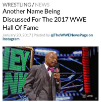 Memes, Elitism, and 🤖: WRESTLING  NEWS  Another Name Being  Discussed For The 2017 WWE  Hall of Fame  January 20, 2017 Posted by  @TheWWENewsPage on  Instagram  LIVE Teddy Long is being talked about for this year's WWE Hall Of Fame class, according to PWInsider Elite. His name has come up a lot in WWE within the past few days - WWE TeddyLong WWENews WrestlingNews