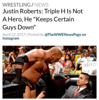 "Disappointed, Instagram, and Internet: WRESTLING  NEWS  Justin Roberts: Triple H Is Not  A Hero, He ""Keeps Certain  Guys Down""  April 12, 2017 Posted by  @TheWWENewsPage on  Instagram  adERIN Former WWE announcer Justin Roberts says he told the truth about how he was treated in the company in his new autobiography Best Seat in the House: Your Backstage Pass through My WWE Journey - In a recent interview with Wrestledelphia.com, Roberts was asked about Triple H, JBL, and WWE executive Kevin Dunn coming off in a negative light in the book. Roberts says he only told the truth about his experiences with them, and readers have to come to their own conclusions about those individuals - ""I didn't really give my opinion on them,"" Roberts said of Triple H, JBL and Dunn. ""I just told the story of my experiences and how they came into my story and what their involvement was. By telling the story, you as a reader can say that guy seems like a great guy or that guy doesn't seem like a great guy. I tell my story and the role everybody played and how I was treated by everybody. I didn't make anything up – that's the best part of the book. It's completely honest."" - The former WWE announcer added that if Triple H, JBL and Dunn had treated him better, he would have put that in his story. Roberts feels that aside from those three, everyone else in the book came off in a positive light - When asked about Triple H specifically, Roberts feels fans who think The Game is a ""hero"" because of his NXT leadership might be disappointed. He claims to have seen Triple H holding certain talent back from succeeding to protect his own interests, despite no longer being an active wrestler himself - ""It's hard when you're on the outside and you read things,"" he said. ""We all see that Triple H is this hero among the internet. He's the guy standing up for the wrestling fans, telling Vince to make this better. For us, internally in the company, we thought there's a great chance he'll be on our side and look out for us and try to help. Then you see him come in and clip the wings off certain guys and keep certain guys down. You realize he's just looking out for himself."" - WWE JustinRoberts TripleH WWENews WrestlingNews"