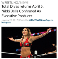 """Memes, Sensational, and The Ring: WRESTLING  NEWS  Total Divas returns April 5,  Nikki Bella Confirmed As  Executive Producer  January 28, 2017 Posted by  @TheWWENewsPage on  Instagram Nikki Bella is going behind the scenes when Total Divas returns this spring. In addition to starring in E!'s reality TV sensation, the record-setting former Divas Champion will serve as an Executive Producer when the show returns for the back half of Season 6 on Wednesday, April 5 - """"I am honored and excited to have been made an executive producer on Total Divas,"""" said Nikki in a statement. """"As a pioneer of the show, I want to use my expertise and creativity not only in front of the cameras but behind as well and my goal is to continue to make Total Divas one of the best reality programs on television."""" - When last we left Total Divas on this week's mid-season finale, The Fearless One had been cleared to return to the ring by her doctors, but not by WWE officials. As a result, Nikki was set to continue her rehabilitation at the WWE Performance Center while the rest of the cast — Natalya, Eva Marie, Naomi, Paige, Renee Young, Lana and Maryse — waited to hear of their fates in the WWE Brand Extension Draft. Brie Bella, meanwhile, continued her efforts to start a family with husband Daniel Bryan - """"I'm very focused on my journey to inspire and empower women and I look at this as another step forward in doing so,"""" Nikki said of her involvement in the coming episodes. """"I am grateful to WWE, E! and Bunim Murray for giving me this amazing opportunity."""" - WWE SDLive NikkiBella TotalDivas WWENews WrestlingNews"""