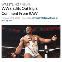 """Big E once again found one of his lines from RAW on the chopping block on WWE's YouTube channel. WWE removed Big E's remark about Lana being Russian when Xavier Woods wondered how she was able to hack them. The crowd laughing at Big E's comment is still in the video - As noted last December, WWE edited out a comment on their YouTube channel from Big E about Charlotte's World title reigns. Kofi Kingston had said, """"Ric Flair couldn't have become a 16-time champion without losing 15 times,"""" to which Big E replied, """"And that'll be Charlotte in a month,"""" which was edited out - WWE WWERaw BigE WWENews WrestlingNews: WRESTLING  NEWS  WWE Edits Out Big E  Comment From RAW  February 21, 2017 l Posted by  @TheWWENewsPage on  Instagram Big E once again found one of his lines from RAW on the chopping block on WWE's YouTube channel. WWE removed Big E's remark about Lana being Russian when Xavier Woods wondered how she was able to hack them. The crowd laughing at Big E's comment is still in the video - As noted last December, WWE edited out a comment on their YouTube channel from Big E about Charlotte's World title reigns. Kofi Kingston had said, """"Ric Flair couldn't have become a 16-time champion without losing 15 times,"""" to which Big E replied, """"And that'll be Charlotte in a month,"""" which was edited out - WWE WWERaw BigE WWENews WrestlingNews"""