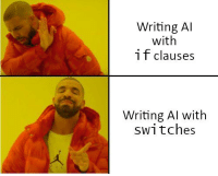 Truly advanced AI for machine learning aficionados: Writing Al  with  i f clauses  Writing Al with  switches Truly advanced AI for machine learning aficionados