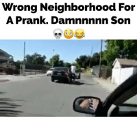 Memes, Prank, and Usain Bolt: Wrong Neighborhood For  A Prank. Dannnnnnn Son Someone's going to need new boxers 😳 My boy left Usain Bolt behind to save his buddy haha😂