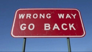 Wrong Way: WRONG WAY  GO BACK