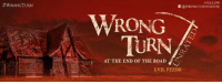 Ready??:  #WRONGTURN  +FOLLOW  (a WRONGTURN7MOVIE  WRONG  TURN  AT THE END OF THE ROAD  S  EVIL FEEDS Ready??