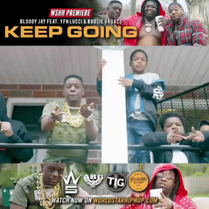 """#WSHH #Premiere @KingBloody5 Feat. @YFNLucci @BoosieOfficial """"Keep Going"""" https://t.co/7hp45ZWy8B #RealForever https://t.co/VYVJKCYYV9: WSHH PREMIERE  BLOODY JAY FEAT. YFNLUCCI & BOOSIE BADAZ  KEEP GOIN  ATCH NOW ON WORLOSTARHIPHOP COM #WSHH #Premiere @KingBloody5 Feat. @YFNLucci @BoosieOfficial """"Keep Going"""" https://t.co/7hp45ZWy8B #RealForever https://t.co/VYVJKCYYV9"""