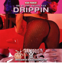 "Memes, Worldstarhiphop, and Wshh: WSHH PREMIERE  e FMB DZ FEAT. PHILTHY RICH  DRIPPIN  ATCH NOWON WORLDSTARHIPHOP.COM WSHH Premiere @FMB_DZ Feat. @PhilthyRichFOD ""Drippin"" LiveNow FMBDZ PhilthyRich Drippin dir- @cmdelux"
