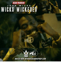 "WSHH Premiere @JohnWicks1k ""Wicks Wickeded"" LiveNow JohnWicks WicksWickeded SniperGang dir- @skinnywhiteboi: WSHH PREMIERE  J O H N W IC K S  WIeKs WIcKEDEl  と  WATCH NOW ON WORLDSTARHIPHOP.COM WSHH Premiere @JohnWicks1k ""Wicks Wickeded"" LiveNow JohnWicks WicksWickeded SniperGang dir- @skinnywhiteboi"