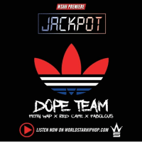 "WSHH Premiere @FettyWap1738, @RedCafe & @MyFabolousLife ""Jackpot"" (Audio) LiveNow FettyWap RedCafe Fabolous Jackpot DopeTeam: WSHH PREMIERE  JRCKPOT  DOPE TEAM  FETN WAP X RED CAFE X FABOLOUS  LISTEN NOW ON WORLDSTARHIPHOP.COM WSHH Premiere @FettyWap1738, @RedCafe & @MyFabolousLife ""Jackpot"" (Audio) LiveNow FettyWap RedCafe Fabolous Jackpot DopeTeam"