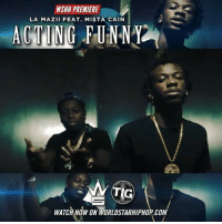 """WSHH Premiere @LaMazii98 Feat. @MistaCain """"Acting Funny"""" LiveNow LaMazii MistaCain ActingFunny TIGRecords: WSHH PREMIERE  LA MAZII FEAT. MISTA CAIN  ACTING FUNNY  TIG  WATCH NOW ON WORLDSTARHIPHOP.COM WSHH Premiere @LaMazii98 Feat. @MistaCain """"Acting Funny"""" LiveNow LaMazii MistaCain ActingFunny TIGRecords"""