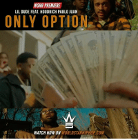 "Dude, Memes, and Worldstarhiphop: WSHH PREMIERE  LIL DUDE FEAT. HOODRICH PABLO JUAN  ONLY OPTION  WATCH NOW ON WORLDSTARHIPHOP.COM WSHH Premiere @LilDudeLuciano1 Feat. @Hoodrich_PabloJuan ""Only Option"" LiveNow LilDude HoodrichPabloJuan OnlyOption dir- @1savani"