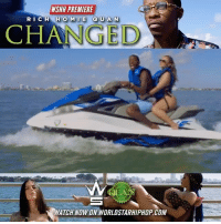 "WSHH Premiere @RichHomieQuan ""Changed"" LiveNow RichHomieQuan Changed RichAsInSpirit dir- @joanpabon_: WSHH PREMIERE  RICH  CHANGED  ATCH NOW ON WORLDSTARHIPHOP.COM WSHH Premiere @RichHomieQuan ""Changed"" LiveNow RichHomieQuan Changed RichAsInSpirit dir- @joanpabon_"