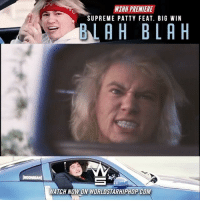 "WSHH Premiere @SupremePatty Feat. @BigWinMusic ""Blah Blah"" LiveNow SupremePatty BigWin BlahBlah: WSHH PREMIERE  SUPREME PATTY FEAT. BIG WIN  BLAH BLA H  ATCH NOW ON WORLDSTARHIPHOP COM WSHH Premiere @SupremePatty Feat. @BigWinMusic ""Blah Blah"" LiveNow SupremePatty BigWin BlahBlah"
