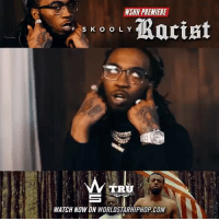"Memes, Worldstarhiphop, and Wshh: WSHH PREMIERE  TRU  WATCH NOW ON WORLDSTARHIPHOP.COM WSHH Premiere @SB_Skooly ""Racist"" LiveNow Skooly Racist DontYouEverForgetAboutMe TRU"