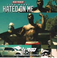 "WSHH Premiere @YungMoney_HC ""Hated On Me"" LiveNow YungMoney HatedOnMe FirstChapter HeavyCamp: WSHH PREMIERE  Y U N G M O NE Y  HATED ON ME  ATCH NOW ON WORLDSTARHIPHOPCON WSHH Premiere @YungMoney_HC ""Hated On Me"" LiveNow YungMoney HatedOnMe FirstChapter HeavyCamp"