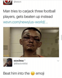 Emoji, Football, and Memes: @wsvn  Man tries to carjack three football  players, gets beaten up instead  wsvn.com/news/us-world/  @BlacknMild  Beat him into the emoji Why this guy in every twitter post?