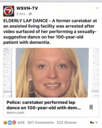 "WSVN-TV  2 hrs.  ELDERLY LAP DANCE A former caretaker at  an assisted living facility was arrested after  video surfaced of her performing a sexually  suggestive dance on her 100-year-old  patient with dementia.  Police: caretaker performed lap  dance on 100-year-old with dem...  WSVn.com  408 307 Comments 222 shares SANDUSKY, Ohio (AP) — A caretaker at an assisted living center who police say was filmed performing a sexually provocative dance on a 100-year-old resident was doing it as a prank and trying to make the man feel good, her attorney said. Brittany Fultz, 26, pleaded not guilty to gross sexual imposition Tuesday. Police said she showed her breasts and buttocks while she danced in front of and on the man in December. Investigators said the man has dementia, but Fultz's attorney said the resident could have told her to stop but didn't. ""The man knew exactly what was going on and had no problem whatsoever with it,"" defense attorney Geoffrey Oglesby said Wednesday. Police said the caretaker who recorded Fultz later showed the video to a supervisor, who reported it to police this month. The second caretaker wasn't charged. The director of the assisted living center said Fultz, of Marblehead, was fired and the other caretaker also no longer works at the facility. The most recent annual state inspection report of the center shows no citations, according to Ohio Department of Aging records. Via @wsvn wsvn rozayblog realrozay"