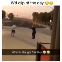 Memes, Wtf, and 🤖: Wtf clip of the day  What in the gts 5 is this How I'm trying to be