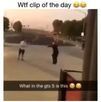 Memes, Wtf, and 🤖: Wtf clip of the day  What in the gts 5 is this - DM This To A Friend😂 Follow 👉 @stonerjoke