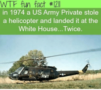 I want to party with that private, You @war.footage ? 😎 -: WTF fun fact #21  in 1974 a US Army Private stole  a helicopter and landed it at the  White House... Twice I want to party with that private, You @war.footage ? 😎 -
