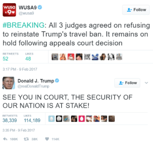 Ass, Crazy, and Tumblr: wUsa WUSA9  +9@wusa9  Follow  #BREAKING: All 3 judges agreed on refusing  to reinstate Trump's travel ban. It remains on  hold following appeals court decision  LIKES  RETWEETS  BLACK  52  48  3:17 PM-9 Feb 2017   Donald J. Trump  @realDonald Trump  Follow  SEE YOU IN COURT, THE SECURITY OF  OUR NATION IS AT STAKE!  RETWEETS  LIKES  38,339  114,189  3:35 PM - 9 Feb 2017  100K  138K  114K kingjaffejoffer:  hastobeseen: kingjaffejoffer:  Chaka Mad  The conspiracy theorist in me says there's a false flag attack coming  I was reading an article that said a terrorist attack on american soil would be the best thing to happen for Trump's administration. Because it would move the focus off of his ineptitude and give him a blank check to pass any crazy ass laws he wants to.