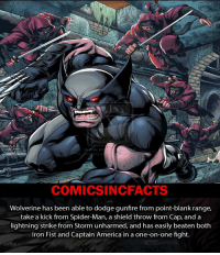 Memes, Spider, and SpiderMan: WW.DE  Santam  COMICSIN CFACTS  Wolverine has been able to dodge gunfire from point-blank range,  take a kick from Spider-Man, a shield throw from Cap, and a  lightning strike from Storm unharmed, and has easily beaten both  Iron Fist and Captain America in a one-on-one fight. Who excited for Logan? Please Turn On Your Post Notifications For My Account😜👍! - - - - - - - - - - - - - - - - - - - - - - - - Batman Superman DCEU DCComics DeadPool DCUniverse Marvel Flash MarvelComics MCU MarvelUniverse Cosplay DeathStroke JusticeLeague StarWars Spiderman Ironman Batman Logan TheJoker Like4Like L4L WonderWoman DoctorStrange Flash JusticeLeague WonderWoman Hulk Disney CW DarthVader Tonystark Deadshot Wolverine